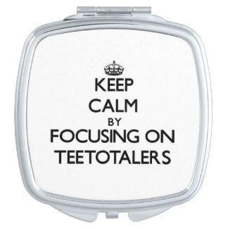 Keep Calm by focusing on Teetotalers Makeup Mirror