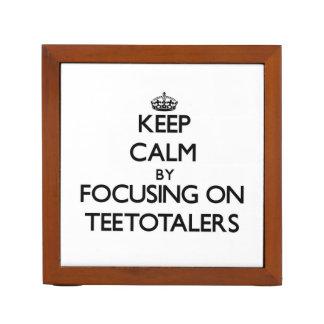 Keep Calm by focusing on Teetotalers Pencil Holder