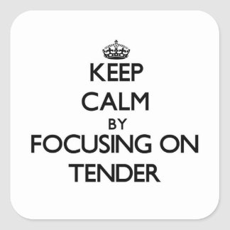 Keep Calm by focusing on Tender Stickers