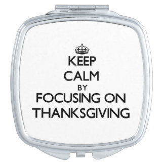 Keep Calm by focusing on Thanksgiving Makeup Mirror