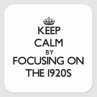 Keep Calm by focusing on The 1920S Stickers