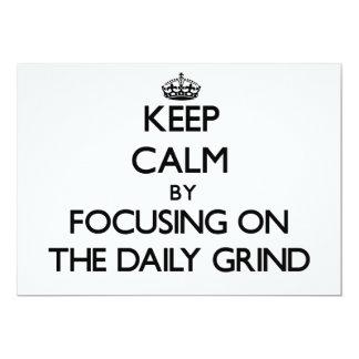 Keep Calm by focusing on The Daily Grind 13 Cm X 18 Cm Invitation Card
