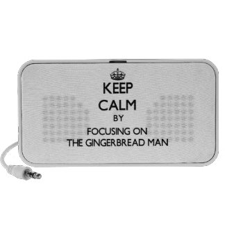 Keep Calm by focusing on The Gingerbread Man Mini Speakers