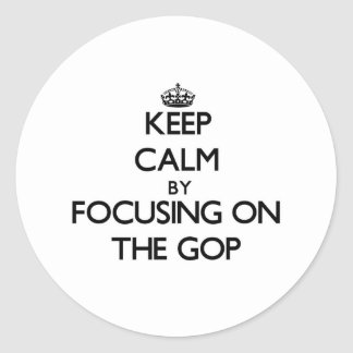 Keep Calm by focusing on The Gop Round Stickers