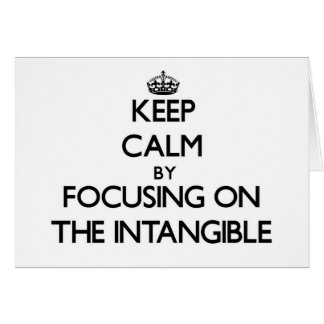 Keep Calm by focusing on The Intangible Note Card