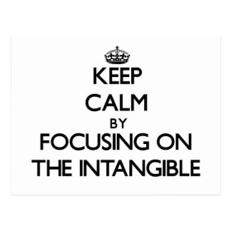 Keep Calm by focusing on The Intangible Postcard