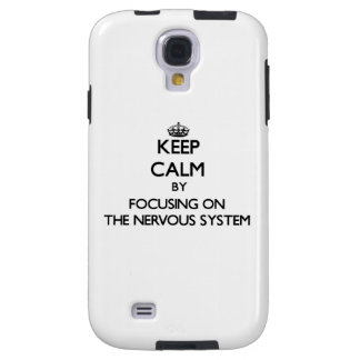 Keep Calm by focusing on The Nervous System Galaxy S4 Case