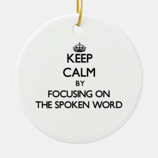 Keep Calm by focusing on The Spoken Word Christmas Tree Ornaments