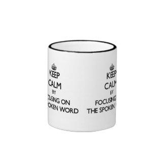 Keep Calm by focusing on The Spoken Word Coffee Mugs