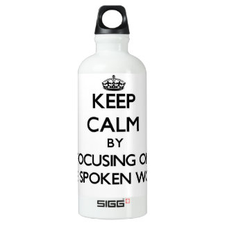 Keep Calm by focusing on The Spoken Word SIGG Traveller 0.6L Water Bottle