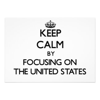 Keep Calm by focusing on The United States Personalized Invitation