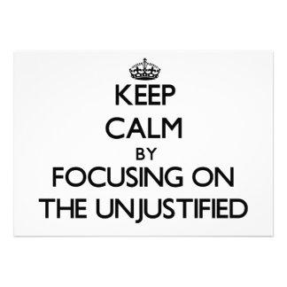 Keep Calm by focusing on The Unjustified Custom Invitation