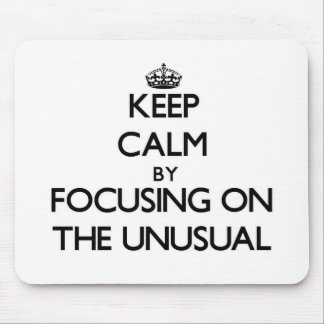 Keep Calm by focusing on The Unusual Mouse Pads