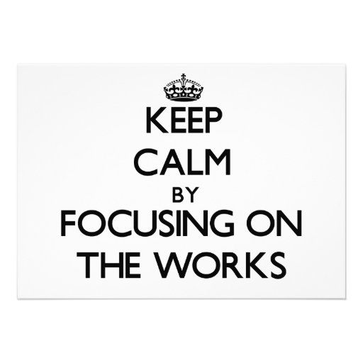 Keep Calm by focusing on The Works Personalized Announcement