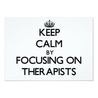 Keep Calm by focusing on Therapists 5x7 Paper Invitation Card