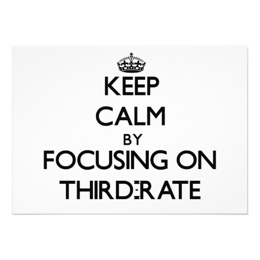 Keep Calm by focusing on Third-Rate Personalized Invitation