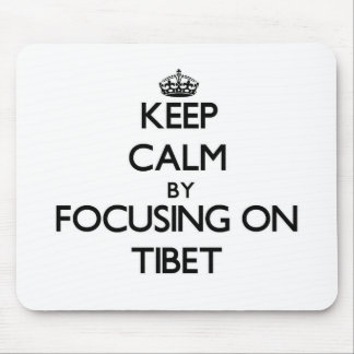 Keep Calm by focusing on Tibet Mouse Pads