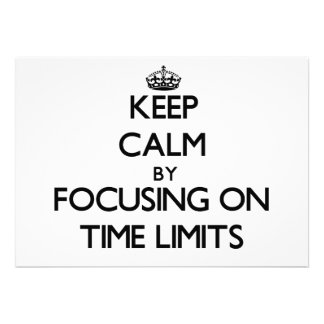 Keep Calm by focusing on Time Limits Announcement