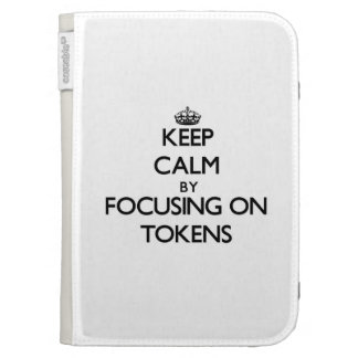 Keep Calm by focusing on Tokens Kindle 3 Cases
