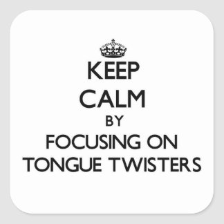 Keep Calm by focusing on Tongue Twisters Stickers