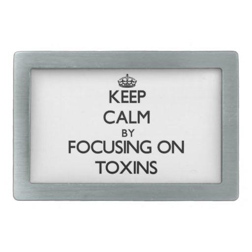 Keep Calm by focusing on Toxins Rectangular Belt Buckle