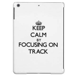 Keep Calm by focusing on Track iPad Air Covers