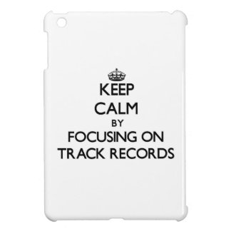 Keep Calm by focusing on Track Records iPad Mini Case