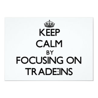 Keep Calm by focusing on Trade-Ins Personalized Announcement