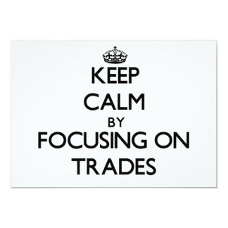 Keep Calm by focusing on Trades Cards