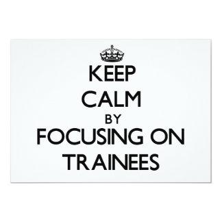 Keep Calm by focusing on Trainees Custom Announcement