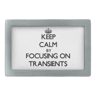 Keep Calm by focusing on Transients Rectangular Belt Buckles