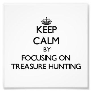 Keep Calm by focusing on Treasure Hunting Photo Art