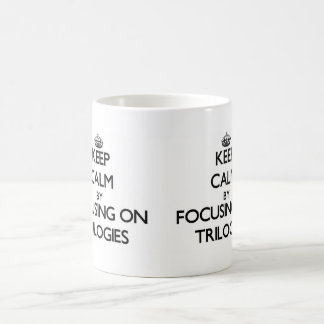 Keep Calm by focusing on Trilogies Basic White Mug