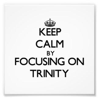 Keep Calm by focusing on Trinity Art Photo