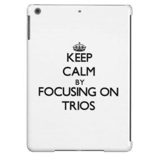 Keep Calm by focusing on Trios iPad Air Cover