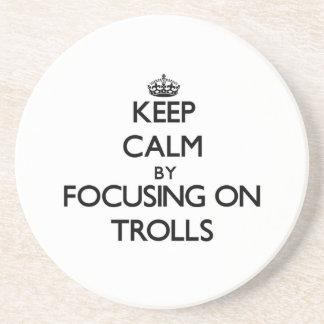 Keep Calm by focusing on Trolls Drink Coaster