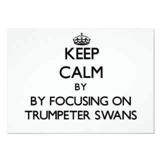 Keep calm by focusing on Trumpeter Swans Custom Invitations