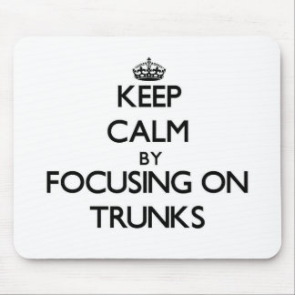 Keep Calm by focusing on Trunks Mousepad
