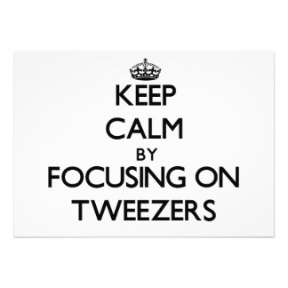 Keep Calm by focusing on Tweezers Personalized Invitation