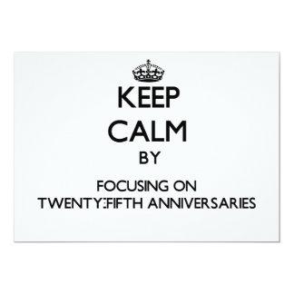 Keep Calm by focusing on Twenty-Fifth Anniversarie Custom Announcement