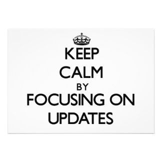 Keep Calm by focusing on Updates Personalized Announcement