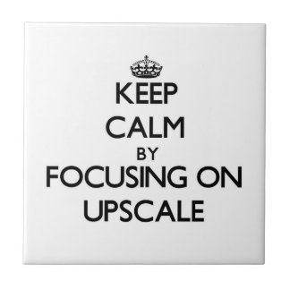 Keep Calm by focusing on Upscale Ceramic Tile