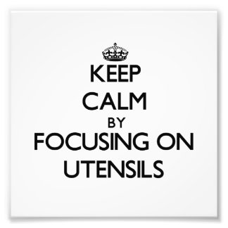Keep Calm by focusing on Utensils Photo