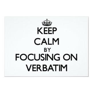 Keep Calm by focusing on Verbatim Custom Invitations