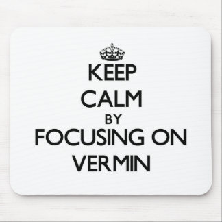 Keep Calm by focusing on Vermin Mousepad