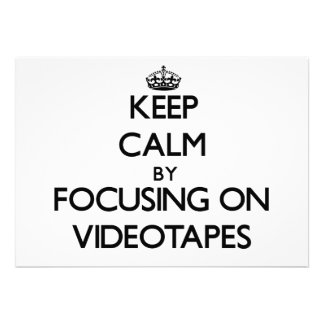 Keep Calm by focusing on Videotapes Custom Invitations