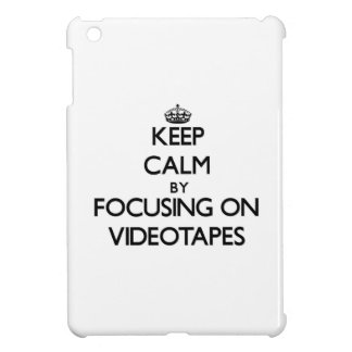 Keep Calm by focusing on Videotapes iPad Mini Covers