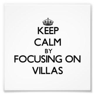 Keep Calm by focusing on Villas Photo Print