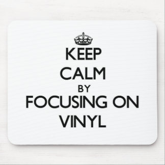 Keep Calm by focusing on Vinyl Mouse Pad