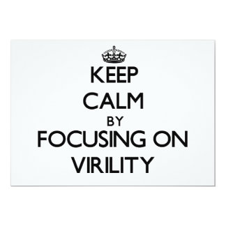 Keep Calm by focusing on Virility 13 Cm X 18 Cm Invitation Card